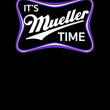 It's Mueller Time, Patriotic Colors by hackershirtsio