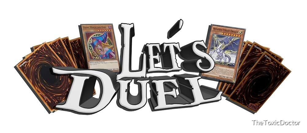 Let's Duel! (YuGiOh - Fan Shirt's & More) by TheToxicDoctor