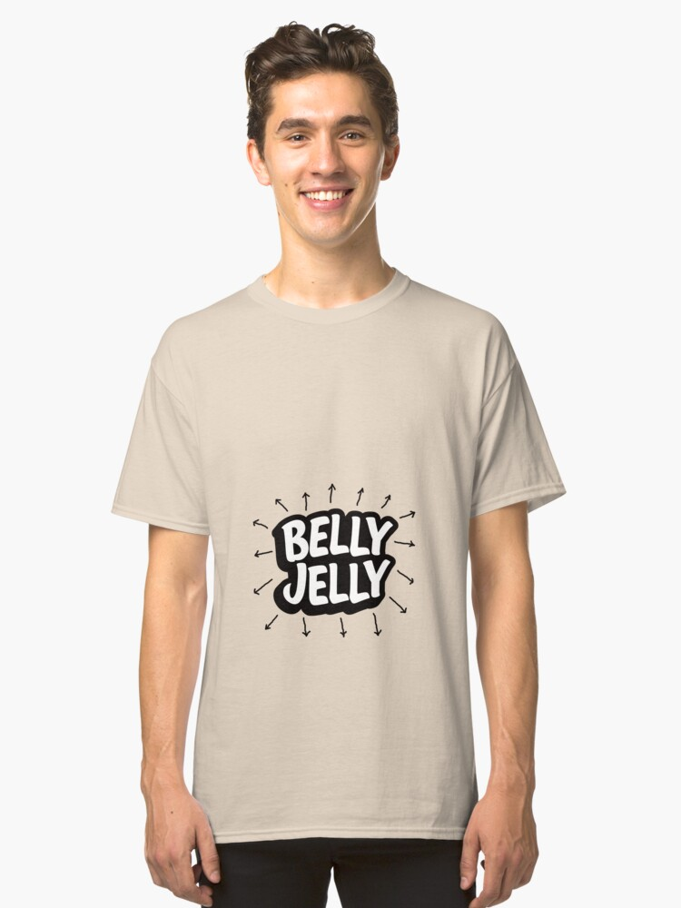 Belly Jelly fat chubby gut Classic T-Shirt Front