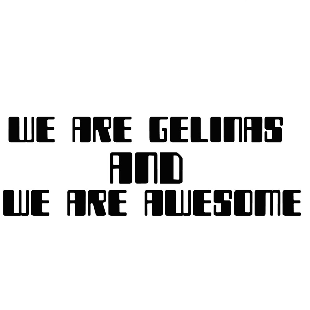 We are Gelinas and we are Awesome by ElianaS