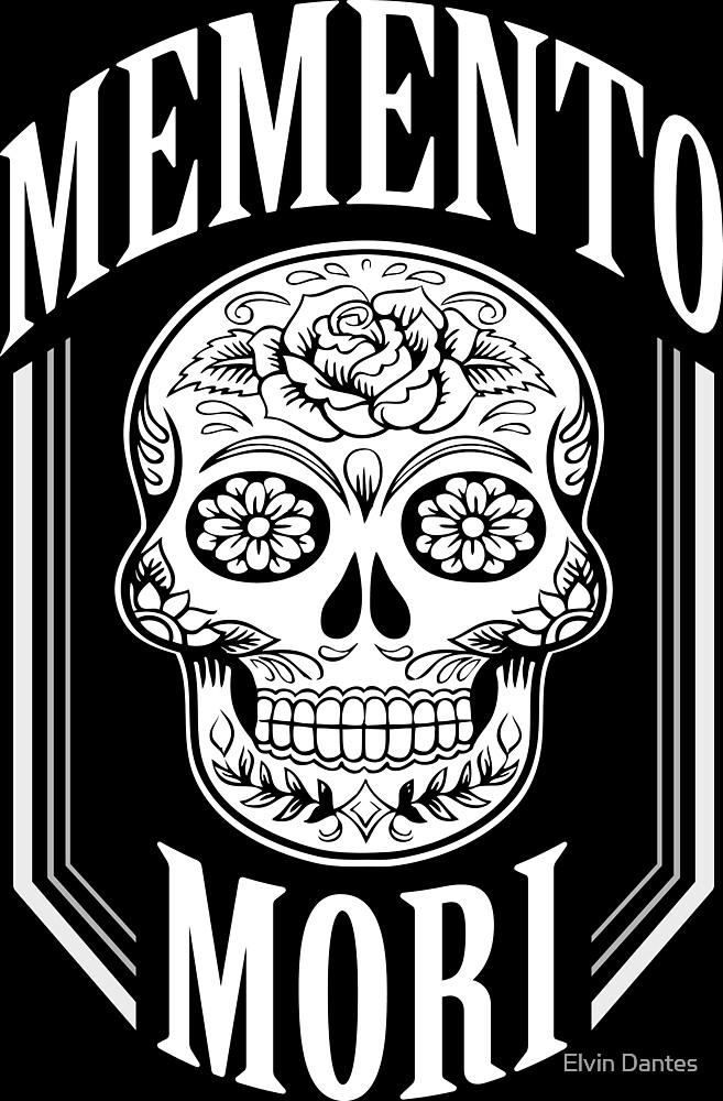 Memento Mori (with a calavera/sugar skull) by Elvin Dantes