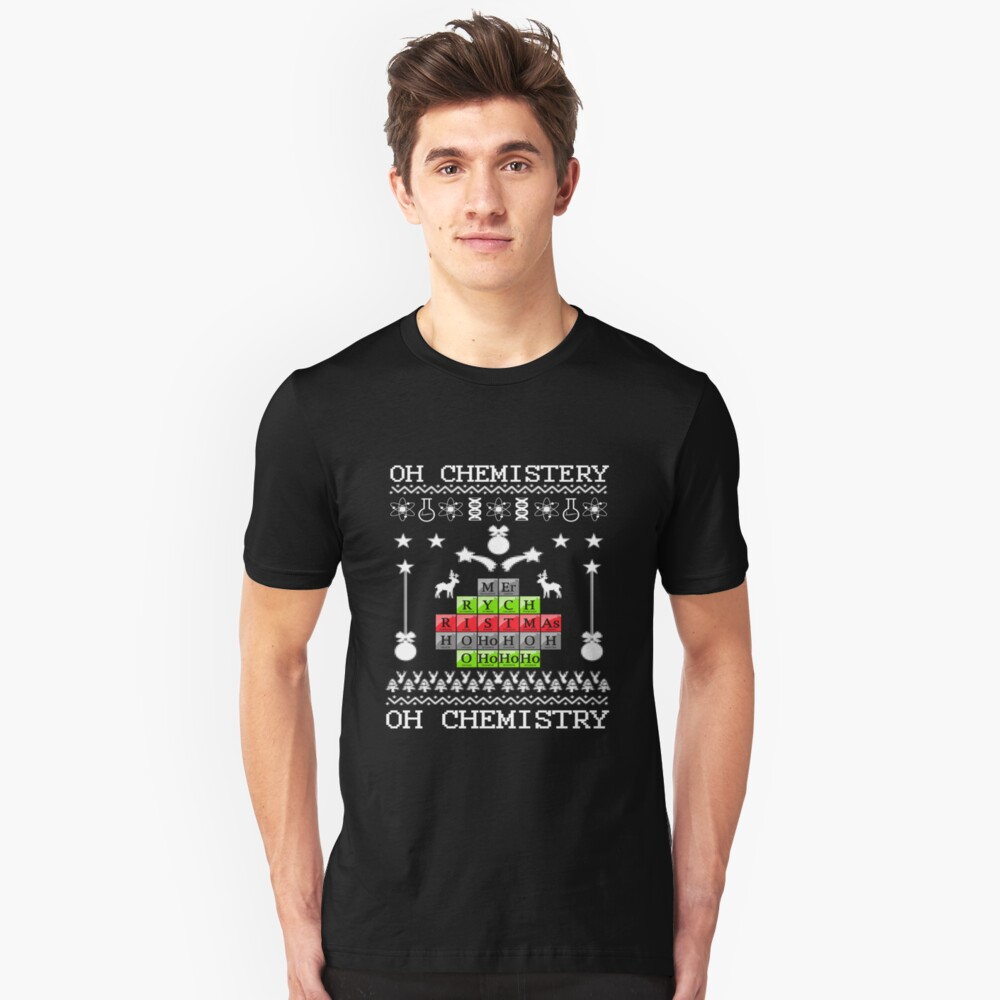 Oh Chemistry Oh Chemistry Periodic Table Christmas Unisex T-Shirt Front