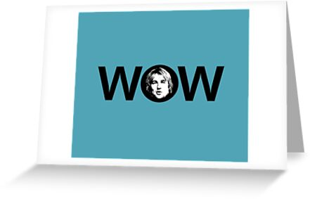 Owen Wilson Wow Greeting Cards By Iwumbo Redbubble