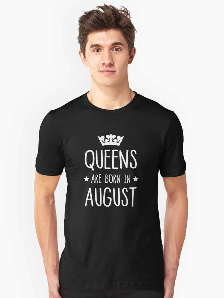 Queens Are Born In August Unisex T-Shirt Front