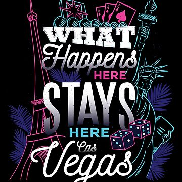 What Happens In Vegas Stays In Vegas by Saruk