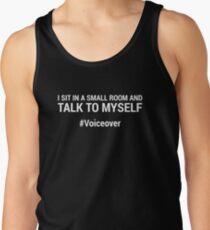 Talk To Myself #Voiceover Tank Top