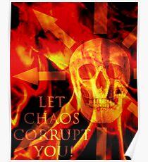 Lass das Chaos korrumpieren! Poster