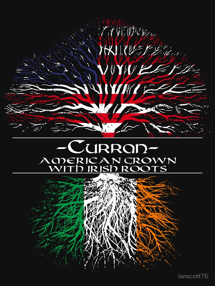 Curran - American Grown with Irish Roots by ianscott76