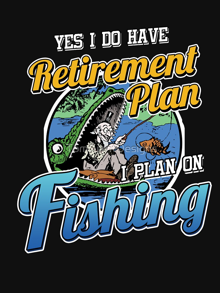 Retirement Plan Fishing by TomGiantDesigns