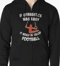 cdad64175c Funny Boy Gymnast If this was easy there would call it football Zipped  Hoodie