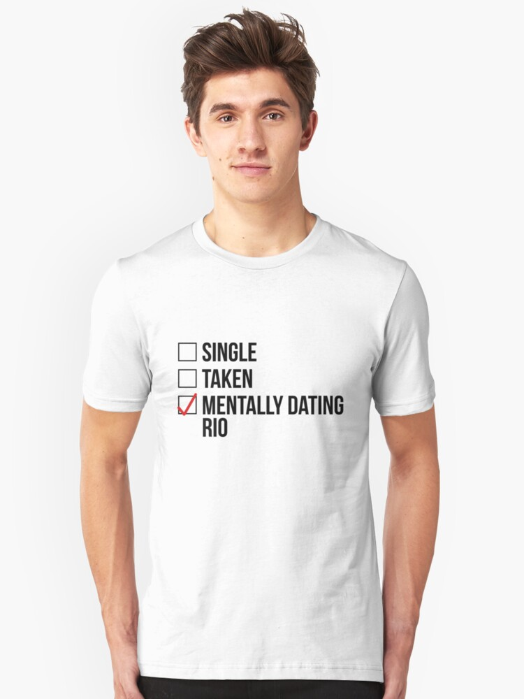 MENTALLY DATING RIO Unisex T-Shirt Front