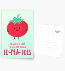 I love you from my head tomatoes (to-ma-toes) Postcards