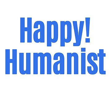 Happy! Humanist by Secularitee