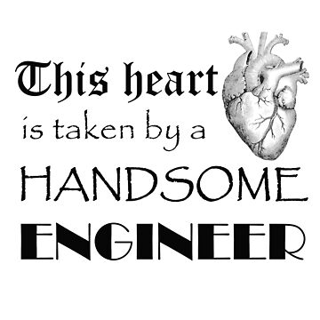 This Heart Is Taken By A Handsome Engineer by Goudvissie
