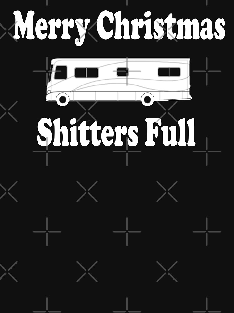 Christmas Vacation Quote - Merry Christmas Shitters Full by everything-shop
