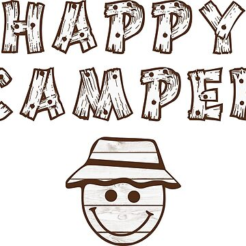 HAPPY CAMPER - YOUR NEW FAVORITE CAMPING SHIRT by NotYourDesign