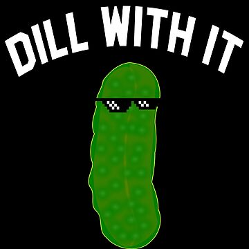 Dill With It by everything-shop