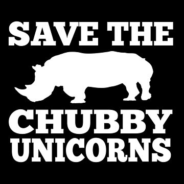 Save The Chubby Unicorns by everything-shop