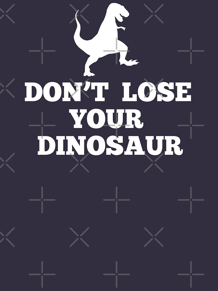 Don't Lose Your Dinosaur - Step Brothers by everything-shop