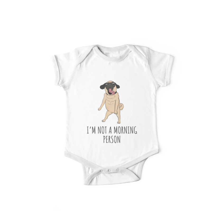 cd97a0f47 I'm Not A Morning Person Cute Pug T-Shirt, Phone Cases And Other Gifts