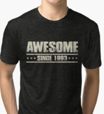 1993 Birthday Gifts - 1993 Celebration Gifts - 1993 Tshirt - Awesome Since 1993 Tri-blend T-Shirt