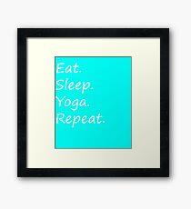 Eat, Sleep, Yoga, Repeat- Yoga and Meditation Design Framed Print