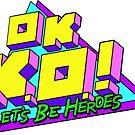 OK KO Lass uns Helden sein von GuinevereDC