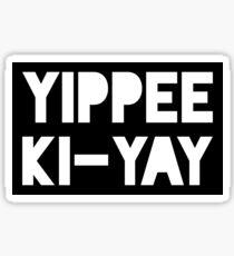 Yippee-Ki-Yay Sticker