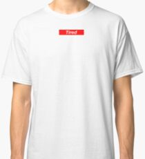 Tired Classic T-Shirt