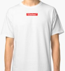 """Clothes"" Classic T-Shirt"