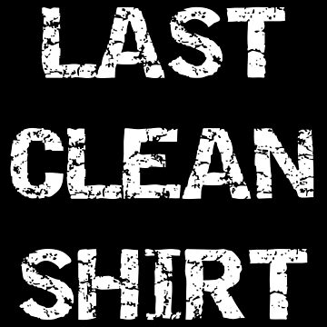 Last Clean Shirt by lo-qua-t