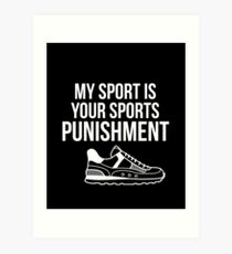 Runniny Mein Sport ist dein Sport-Bestrafungs-Track Kunstdruck