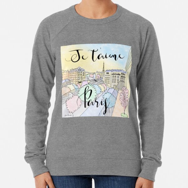 Je t'aime Paris by Alice Monber Lightweight Sweatshirt