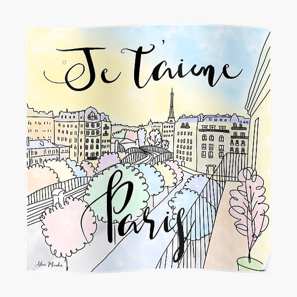 Je t'aime Paris by Alice Monber Poster