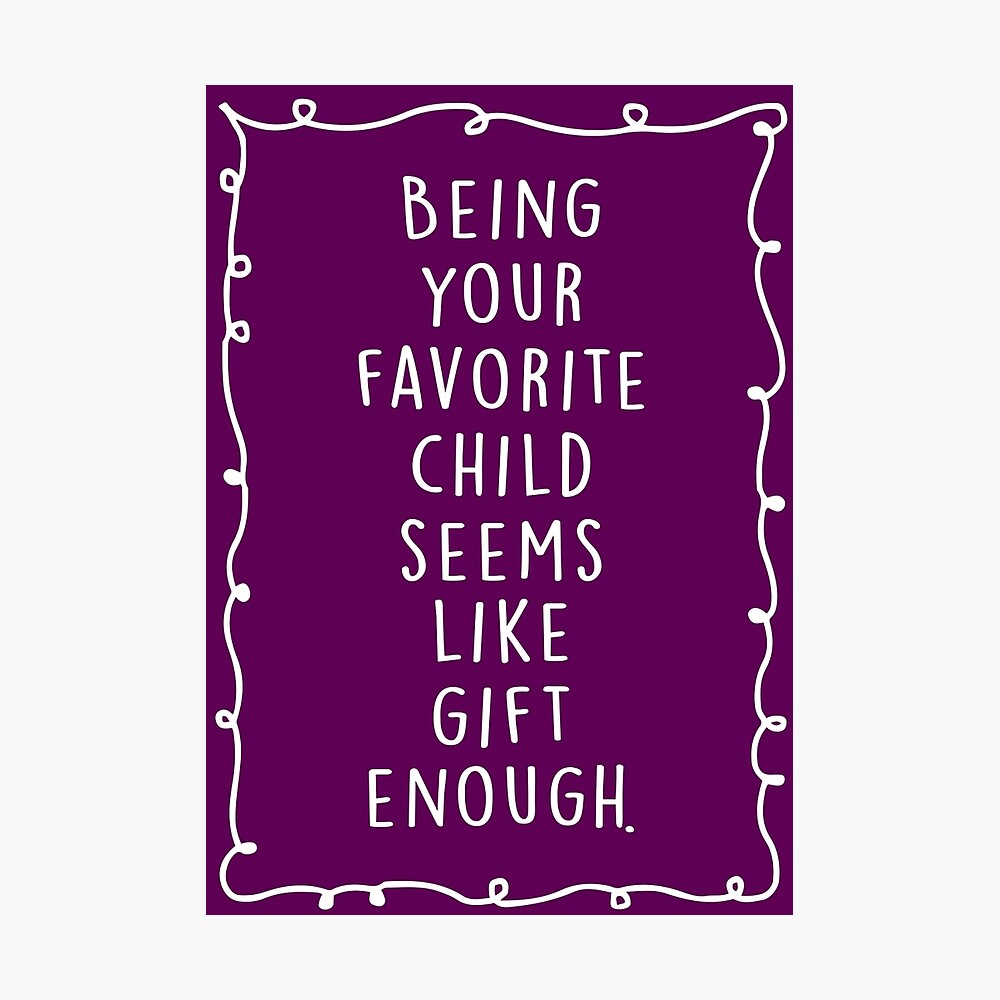 Being your favorite child seems like gift enough. Photographic Print