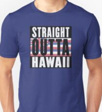 REPRESENT HAWAII WITH THIS - STRAIGHT OUTTA HAWAII DESIGN Unisex T-Shirt