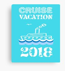 Cruise Vacation 2018 Canvas Print