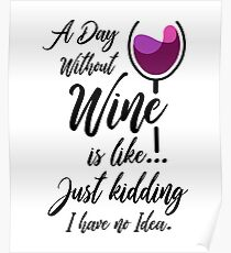 Wine Sayings Posters Redbubble