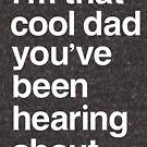 Ich bin dieser coole Papa, von dem du gehört hast von BootsBoots