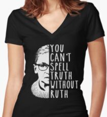 You Can't Spell Truth Without Ruth Women's Fitted V-Neck T-Shirt
