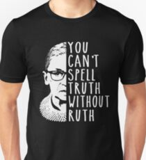 You Can't Spell Truth Without Ruth Unisex T-Shirt