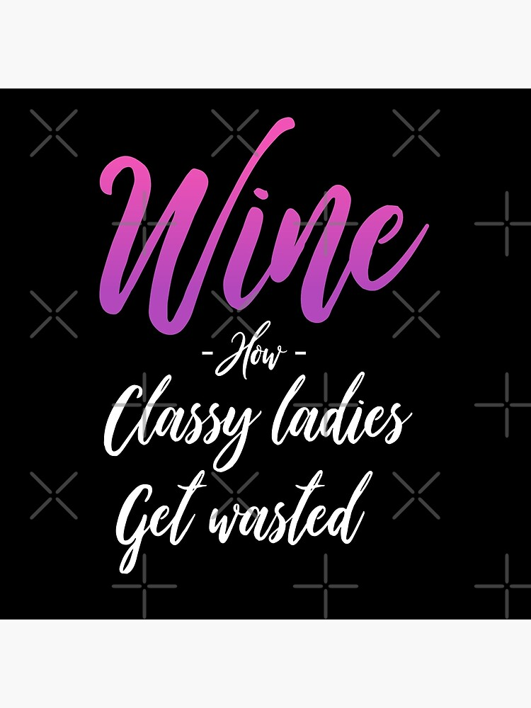 Funny Wine Quotes - How Classy Ladies Get Wasted | Tote Bag