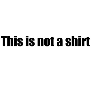 THIS IS NOT A SHIRT by evanpolasek