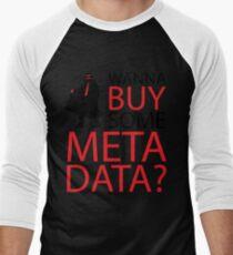 Wanna Buy Some Metadata? Men's Baseball ¾ T-Shirt