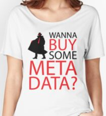 Wanna Buy Some Metadata? Women's Relaxed Fit T-Shirt