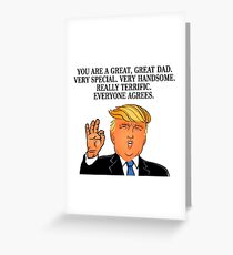Funny Donald Trump Happy Father's Day Dad Gift Daddy Papa Quotes 2018 Greeting Card
