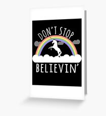 Don't Stop Believin Unicorn Greeting Card