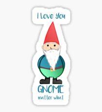Gnome - I love you GNOME matter what Sticker
