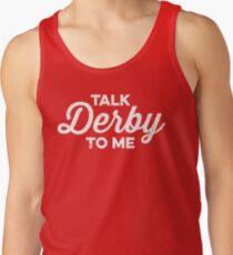 Talk Derby to Me (white) Tank Top