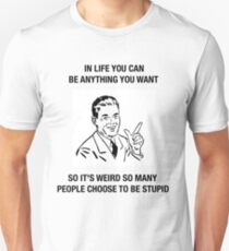 funny shirt retro humor insult stupid  Unisex T-Shirt